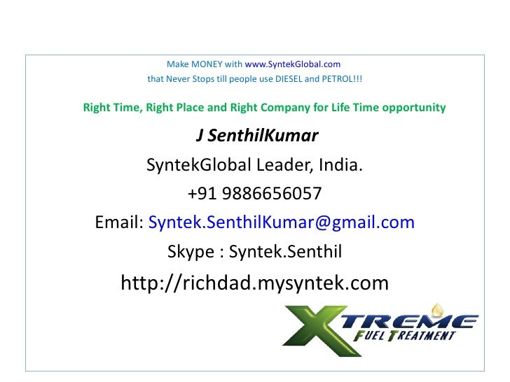 Make MONEY with www.SyntekGlobal.com           that Never Stops till people use DIESEL and PETROL!!!Right Time, Right Plac...