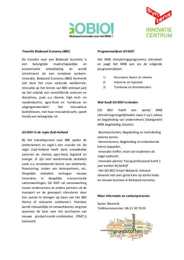 Transitie Biobased Economy (BBE)De transitie naar een Biobased Economy iseen belangrijke maatschappelijke eneconomische on...