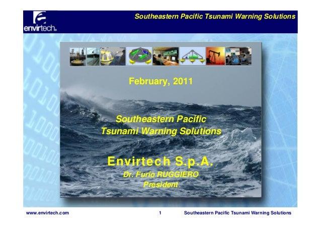 Southeastern Pacific Tsunami Warning Solutions  February, 2011  Southeastern Pacific Tsunami Warning Solutions  Envirtech ...