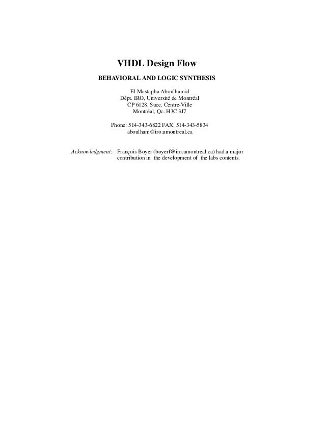 VHDL Design Flow BEHAVIORAL AND LOGIC SYNTHESIS El Mostapha Aboulhamid Dépt. IRO, Université de Montréal CP 6128, Succ. Ce...