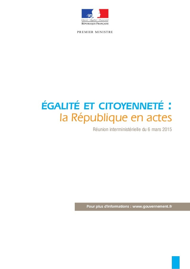 Réunion interministérielle du 6 mars 2015 PREMIER MINISTRE ÉGALITÉ ET CITOYENNETÉ : la République en actes PREMIER MINISTR...