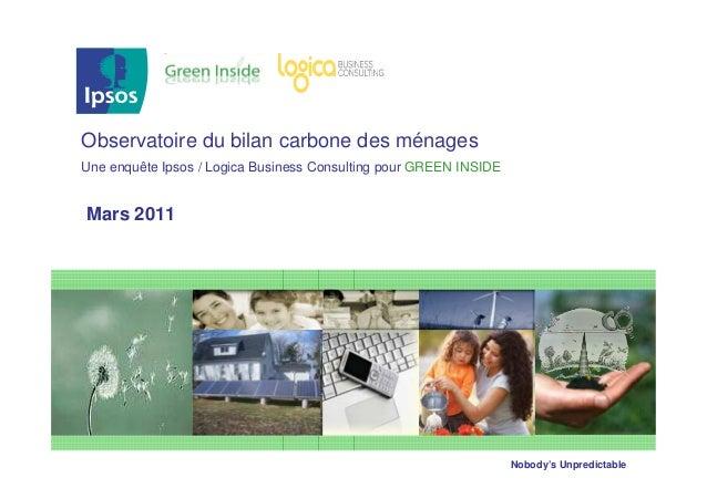 Observatoire du bilan carbone des ménagesUne enquête Ipsos / Logica Business Consulting pour GREEN INSIDEMars 2011        ...