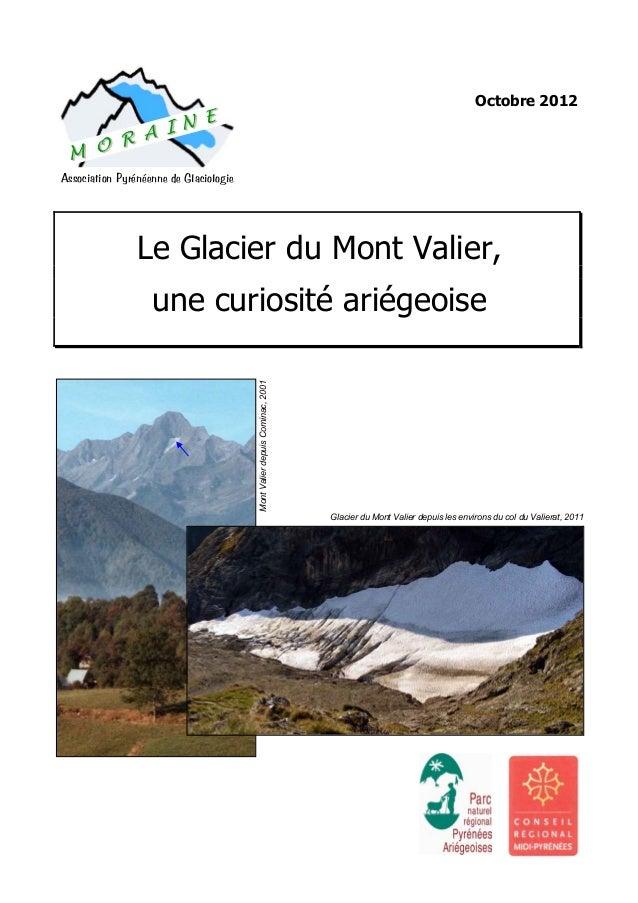 Octobre 2012  Association Pyrénéenne de Glaciologie  Le Glacier du Mont Valier,  une curiosité ariégeoise  Mont Valier dep...