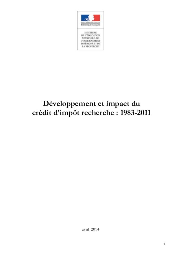 1 Développement et impact du crédit d'impôt recherche : 1983-2011 avril 2014
