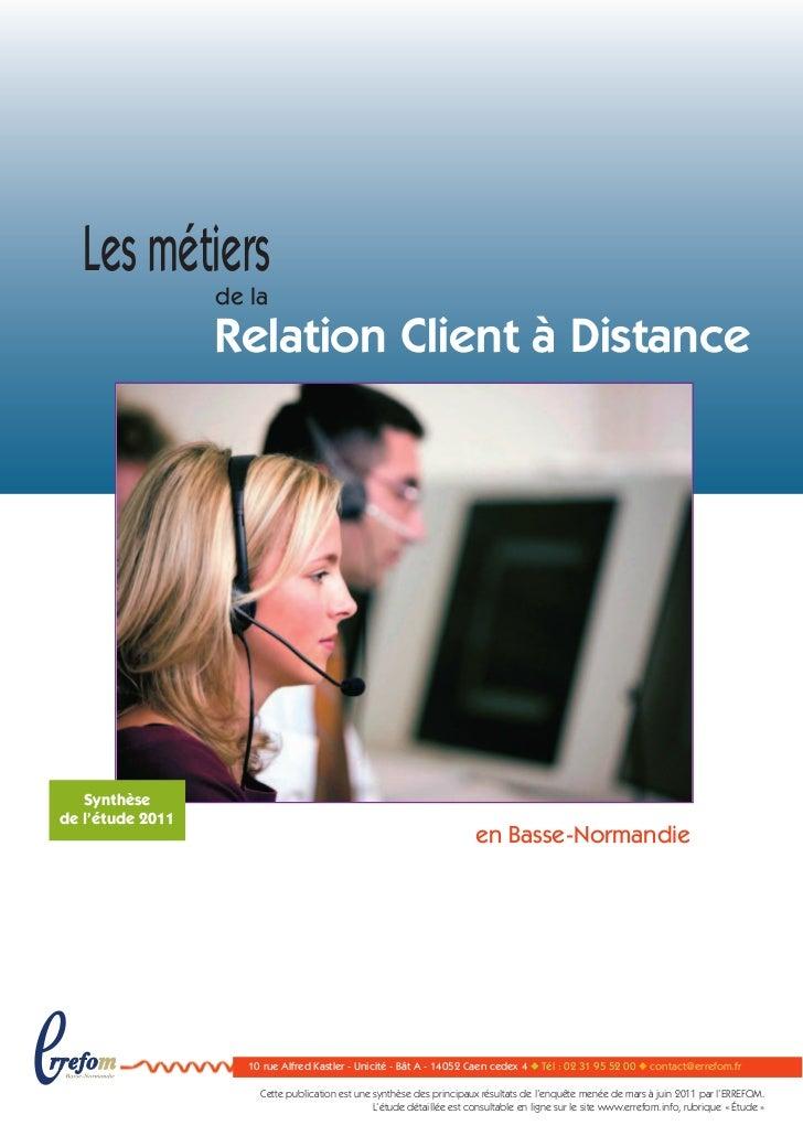 Les métiers                  de la                  Relation Client à Distance   Synthèsede l'étude 2011                  ...