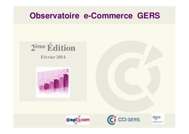 Observatoire e-Commerce GERS  2ème Édition Février 2014
