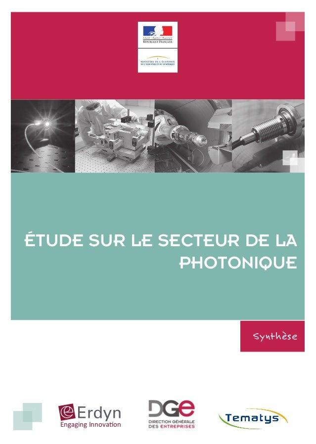 Synthèse ÉTUDE SUR LE SECTEUR DE LA PHOTONIQUE Engaging Innovation