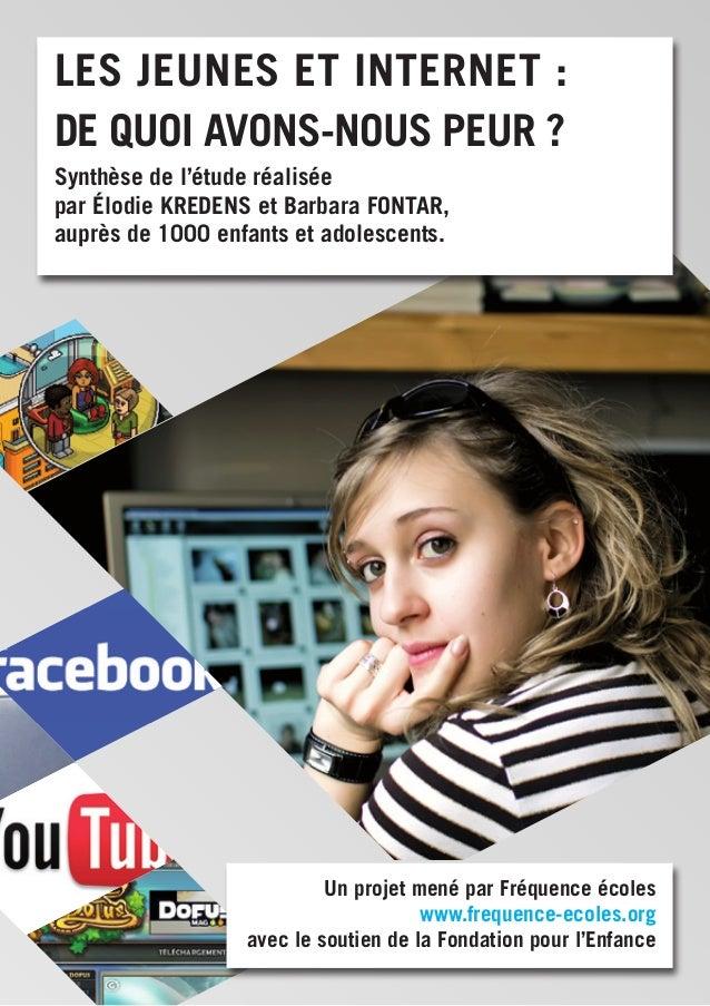 Les jeunes et Internet:De quoi avons-nous peur?Synthèse de l'étude réaliséepar Élodie KREDENS et Barbara FONTAR,auprès d...
