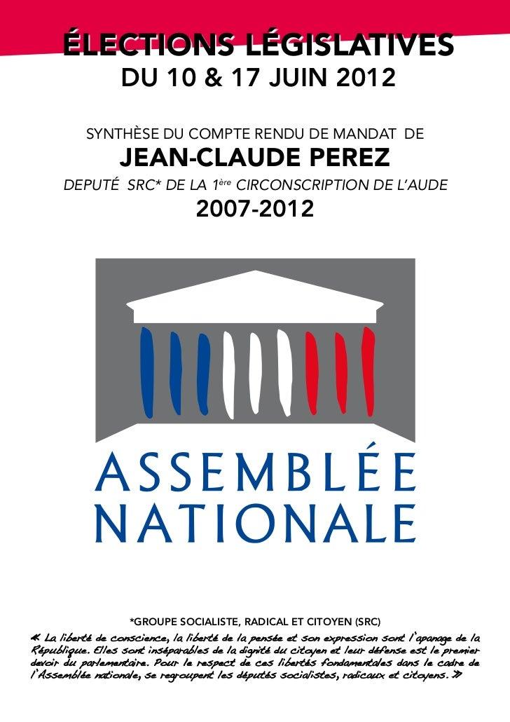 ÉLECtioNs LÉgisLAtivEs                  du 10 & 17 juin 2012           SYNTHÈSE DU COMPTE RENDU DE MANDAT DE              ...