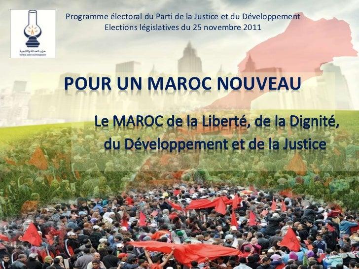 Programme électoral du Parti de la Justice et du Développement        Elections législatives du 25 novembre 2011POUR UN MA...