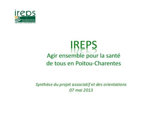 Synthèse du projet associatif et des orientations07 mai 2013