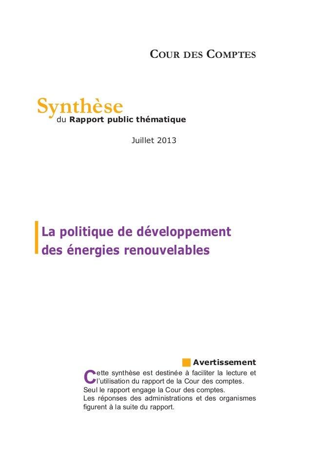 Synthèse  COUR DES COMPTES  du Rapport public thématique Juillet 2013  La politique de développement des énergies renouvel...