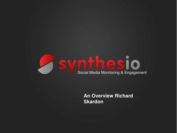 Social Media Monitoring & Engagement   An Overview Richard   Skardon