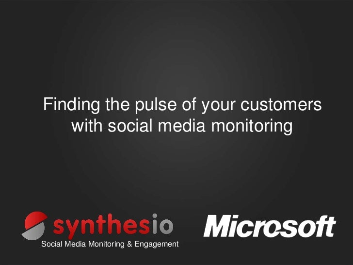 Finding the pulse of your customers   with social media monitoringSocial Media Monitoring & Engagement