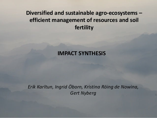 Diversified and sustainable agro‐ecosystems – efficient management of resources and soil fertility Erik Karltun, Ingrid Öb...