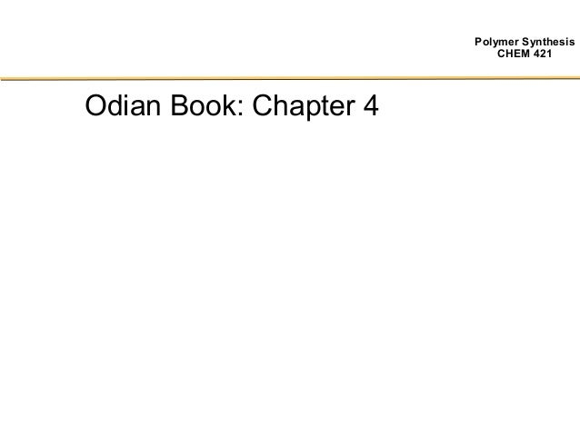Polymer Synthesis CHEM 421 Odian Book: Chapter 4