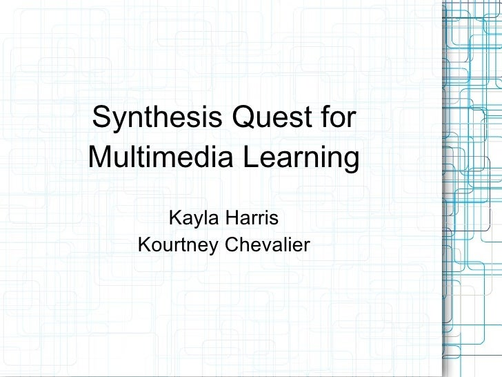 Synthesis Quest for Multimedia Learning
