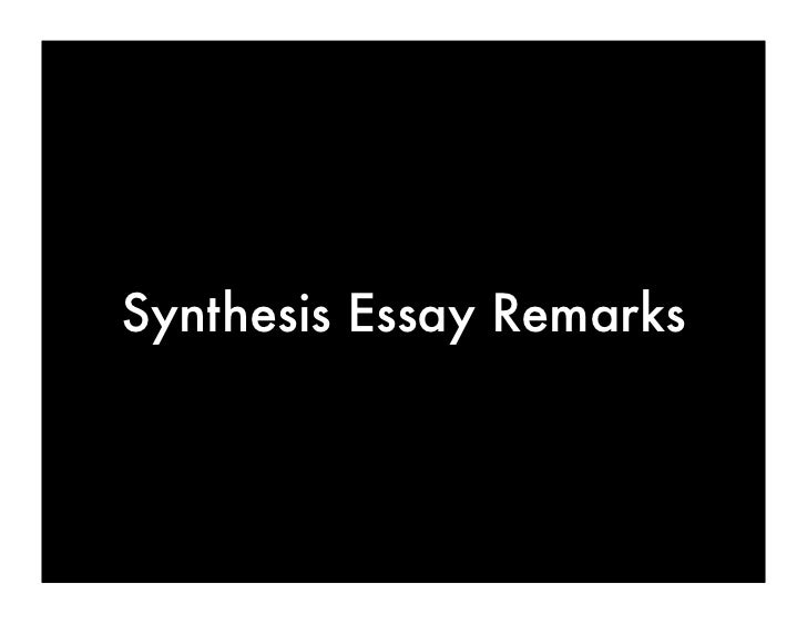Synthesis Essay Remarks