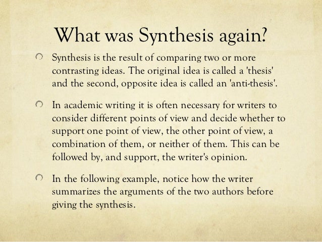 thesis counter thesis synthesis Ÿ strong synthesis relies on an effective thesis statement ÿbecome familiar enough with your sources that you don't simply reiterate them within your essay.