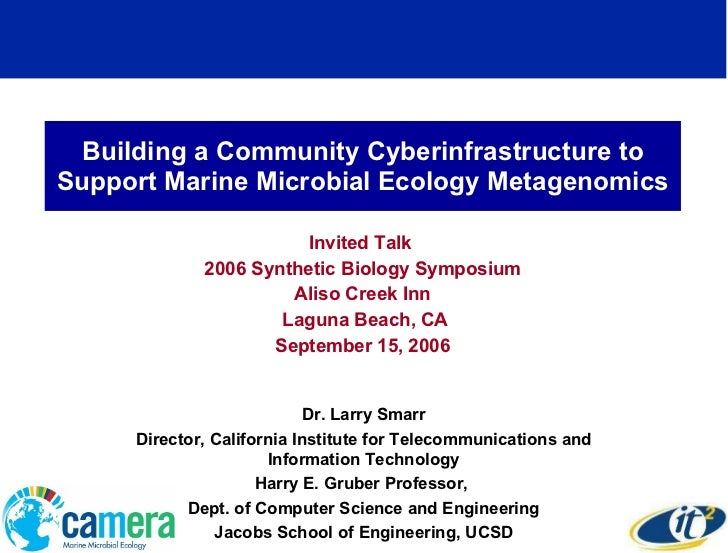 Building a Community Cyberinfrastructure to Support Marine Microbial Ecology Metagenomics Invited Talk  2006 Synthetic Bio...