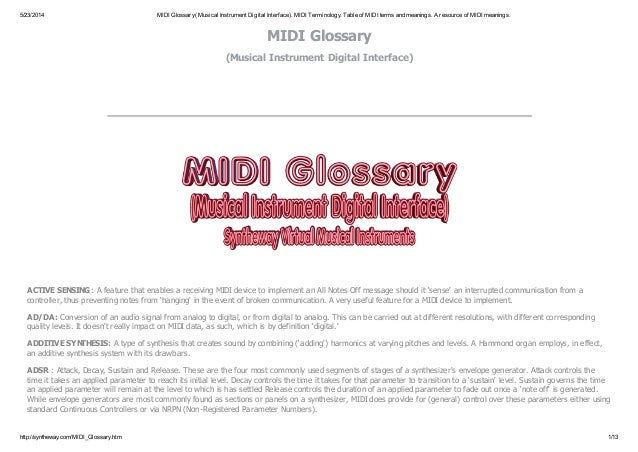 5/23/2014 MIDI Glossary(Musical Instrument Digital Interface). MIDI Terminology. Table of MIDI terms and meanings. A resou...