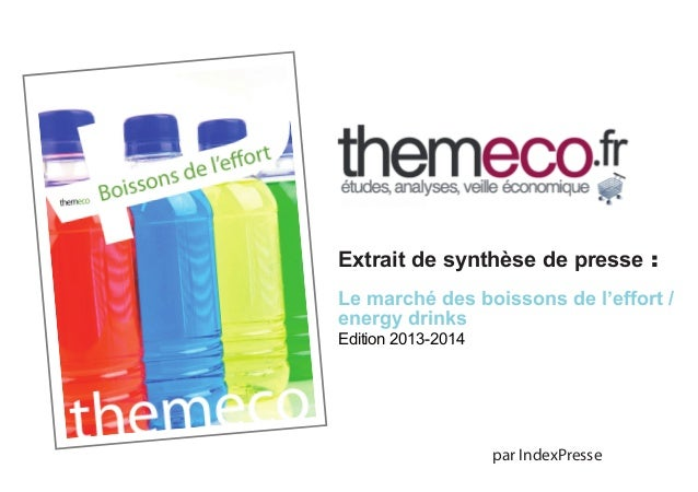 Extrait de synthèse de presse : Le marché des boissons de l'effort / energy drinks Edition 2013-2014  par IndexPresse