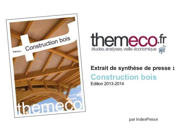 Extrait de synthèse de presse :  Construction bois Edition 2013-2014  par IndexPresse