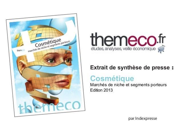 Extrait de synthèse de presse :  Cosmétique  Marchés de niche et segments porteurs Edition 2013  par Indexpresse