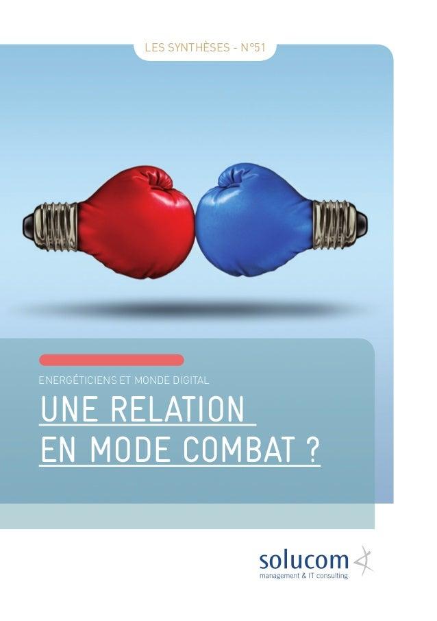 UNE RELATION EN MODE COMBAT ? ENERGÉTICIENS ET MONDE DIGITAL LES SYNTHÈSES - N°51
