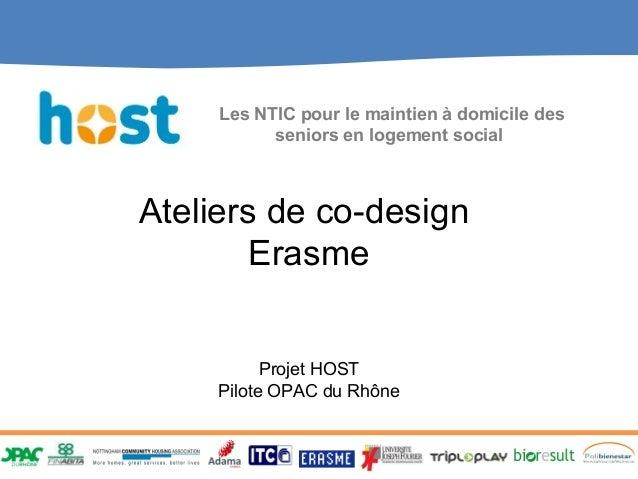 Les NTIC pour le maintien à domicile des           seniors en logement socialAteliers de co-design        Erasme          ...
