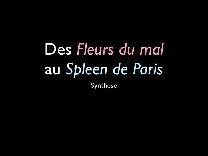 Des Fleurs du mal au Spleen de Paris        Synthèse