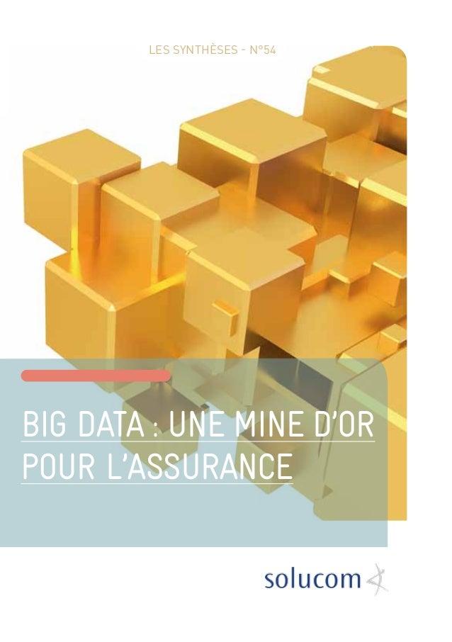 Big data : une mine d'or pour l'Assurance Les Synthèses - N°54