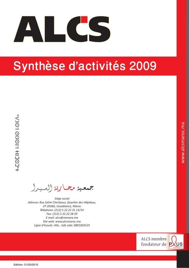 contre le sida (ALCS) a vu le jour au Maroc en 1988, alors que le premier cas de sida venait d'être déclaré deux ans plus ...