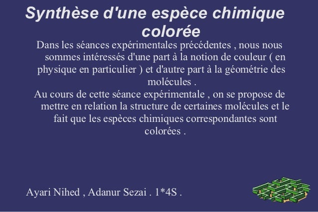 Synthèse dune espèce chimique             colorée Dans les séances expérimentales précédentes , nous nous   sommes intéres...