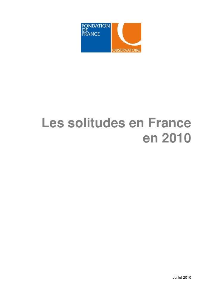 Les solitudes en France                 en 2010                         Juillet 2010