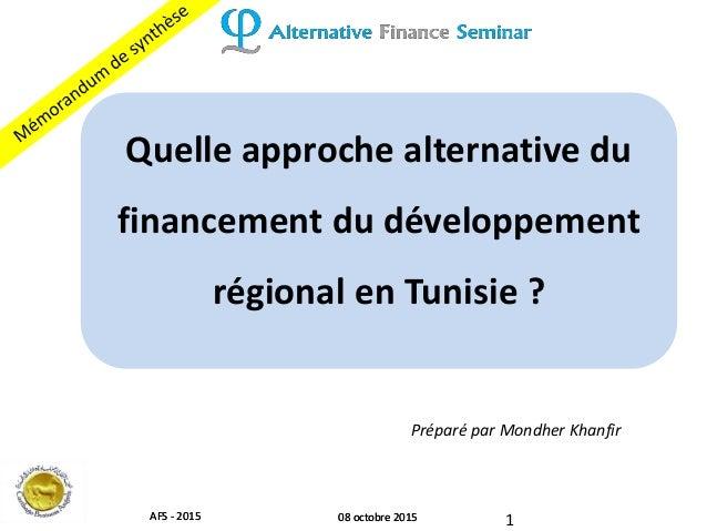 108 octobre 2015AFS - 2015 08 octobre 2015AFS - 2015 Quelle approche alternative du financement du développement régional ...