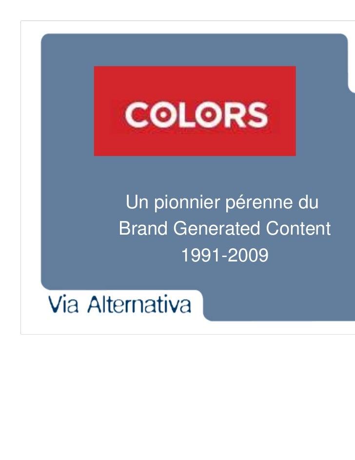 Un pionnier pérenne duBrand Generated Content       1991-2009