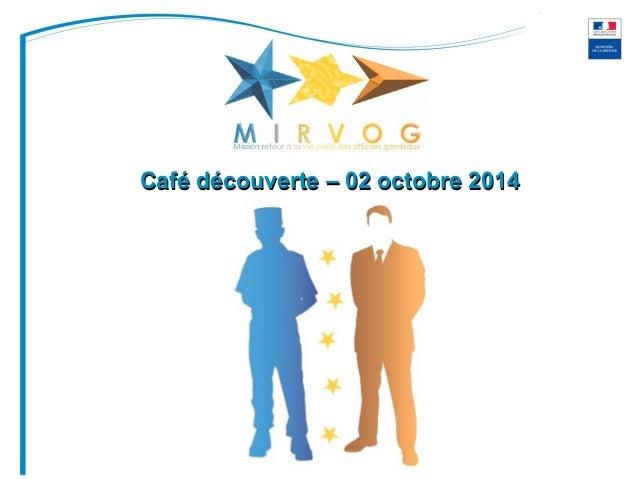 Café découverte –– 0022 ooccttoobbrree 22001144