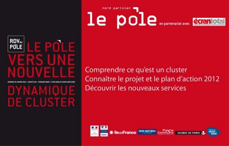 Annonce du nouveau nomDu PôlePar Jacqueline RouillonMaire de Saint Ouen et Présidentedu Pôle