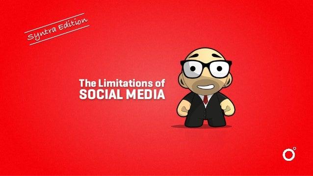 The Limitations of SOCIAL MEDIA Syntra Edition