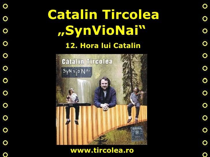"Catalin Tircolea "" SynVioNai"" 12. Hora lui Catalin www.tircolea.ro"