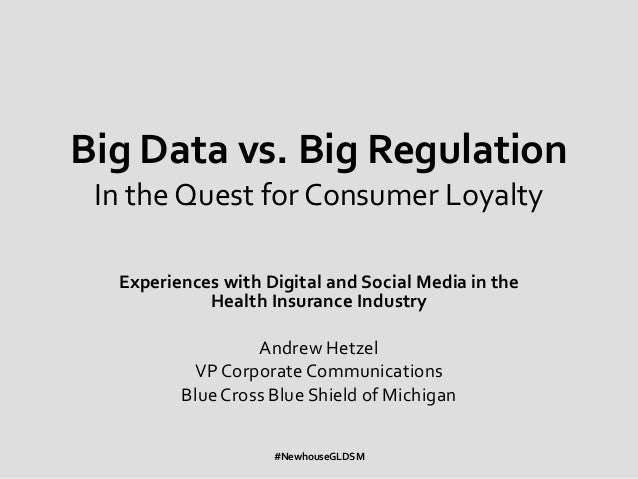Big Data vs. Big Regulation In the Quest for Consumer Loyalty  Experiences with Digital and Social Media in the           ...