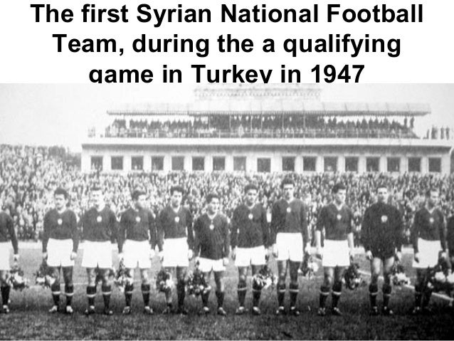 The first Syrian National FootballTeam, during the a qualifyinggame in Turkey in 1947