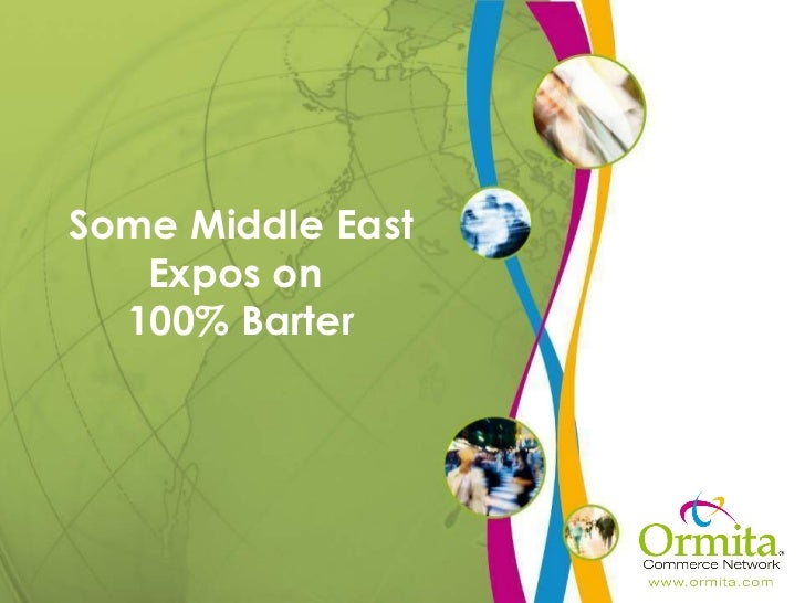 Some Middle East Expos on  100% Barter