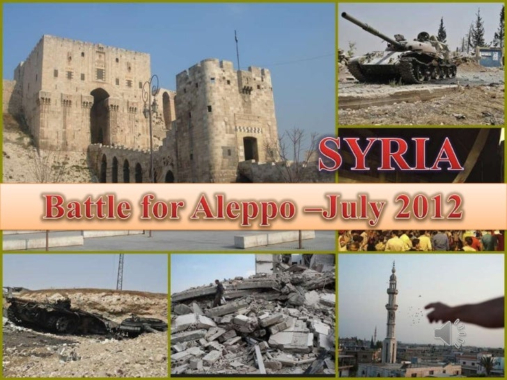 SYRIA_  Battle for Aleppo-  July 2012