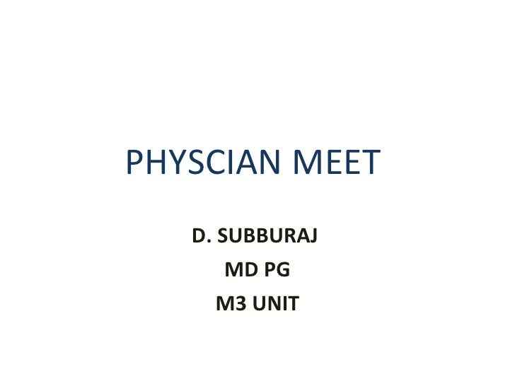 PHYSCIAN MEET  D. SUBBURAJ  MD PG M3 UNIT