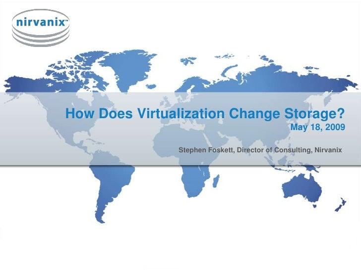 Virtualization Changes Storage