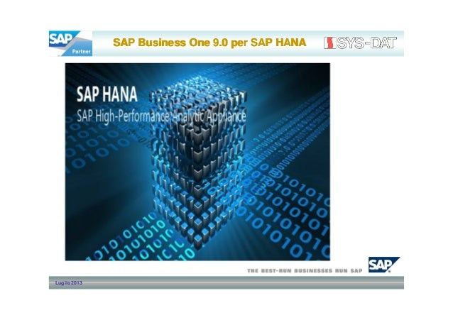 Luglio 2013 SAP Business One 9.0 per SAP HANASAP Business One 9.0 per SAP HANA