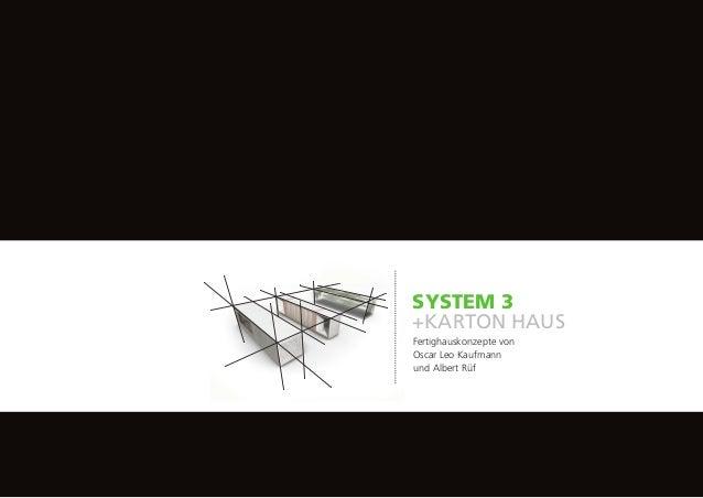 SYSTEM 3 +KARTON HAUS Fertighauskonzepte von Oscar Leo Kaufmann und Albert Rüf