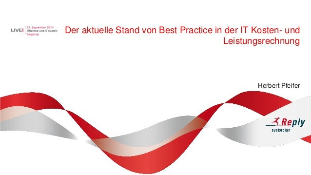 Der aktuelle Stand von Best Practice in der IT Kosten- und Leistungsrechnung  Herbert Pfeifer